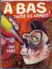 CABU A Bas Toutes Les Armées 1979 - Cabu