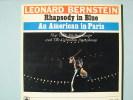 "GERSHWIN G. ""Rhapsody In Blue - An American In Paris"". L. BERNSTEIN. Ed. CBS 72080. - Classique"