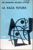 LA RAZA FUTURA SIR EDWARDS BULWER LYTTON EDITORIAL KIER AÑO 1970 199 PAGINAS TRADUCCION DIRECTA DEL INGLES CON NUEVE ILU - Religion & Occult Sciences