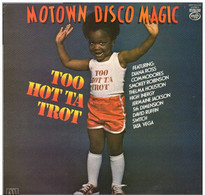 * LP *  MOTOWN DISCO MAGIC - TOO HOT TA TROT - VARIOUS (1978 England Ex-!!!) - Soul - R&B