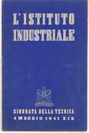 FASCISMO - GIORNATA DELLA TECNICA -  4 MAGGIO 1941 - L'ISTITUTO INDUSTRIALE. - Diritto Ed Economia