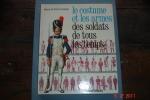 Costumes Et Armes Des Soldats De Tous Les Temps (de Frédéric II à Nos Jours) Casterman - Boeken