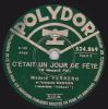 78 Tours - POLYDOR 524.869 - Médard FERRERO  Accordéon - C´ETAIT UN JOUR DE FÊTE - CHANSON GITANE - 78 T - Disques Pour Gramophone