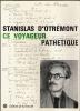 Stanislas D'Otremont Ce Voyageur Pathétique - Livres, BD, Revues