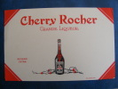 BUVARD...CHERRY ROCHER  GRANDE LIQUEUR..BEL ETAT - Liquor & Beer