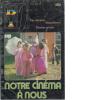 BT  J Bibliothèque De Travail  200 Notre Cinéma à Nous - 6-12 Ans
