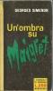 # Georges Simenon - Un'ombra Su Maigret - Mondadori I Romanzi Di Simenon Dicembre 1960 - 1 Edizione - Simenon