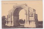 19323 Saint-Rémy - L'Arc De Triomphe . 11 éd ? Romain Ruines