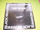 BLACK  BIZARRE  °  STOP THE RAIN - 45 T - Maxi-Single