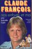 Claude FRANCOIS - Nos Enfants Et Moi Par Isabelle FORET - Livres, BD, Revues