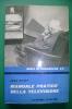 PEI/49 John Derby MANUALE PRATICO DELLA TELEVISIONE Ed.Paoline 1962/TV - Televisione
