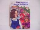 L.M.Alcott / UNA  RAGAZZA  ACQUA  E  SAPONE - Libri, Riviste, Fumetti