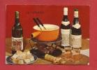 N392 La Fondue,fromage,pain,vin,fendant.Avec recette de la fondue au dos.Circul� en 1975.Deriaz 13375