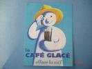 Fascicule Recettes Du Café Glacé,edité Par Le Comité Français Du Café 13,5X10,3 - Gastronomie