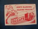 BUVARD..DENTIFRICE SUPER COLGATE  DENTS BLANCHES  HALEINE FRAICHE....FRAIS  DE PORT 1 EURO - Produits Pharmaceutiques