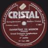 78 Trs  CRISTAL 5508 Grand Orchestre Symphonique Cristal - OUVERTURE DE MIGNON 1re Et 2e Partie - 78 Rpm - Gramophone Records