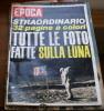 L'UOMO SULLA LUNA. STORICO NUMERO SPECIALE DI EPOCA DEDICATO ALLO STORICO EVENTO - Eerste Uitgaves
