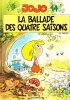 JOJO* LA BALLADE DES QUATRE SAISONS *N° 14 *ANNEE 2004*(CARTONNE)* E.0. - Jojo