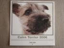 Calendrier Artlist collection, the dog ( chien ). Cairn Terrier 2006. Voir 5 photos.
