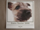 Calendrier Artlist Collection, The Dog ( Chien ). Cairn Terrier 2006. Voir 5 Photos. - Calendriers