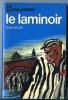 LE LAMINOIR / SERGE MILLER -----  J'ai Lu Leur Aventure N° A  154/155 ----- - Aventure