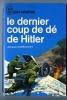 LE DERNIER COUP DE DE DE HITLER  /  JACQUES NOBECOURT -----  J'ai Lu Leur Aventure N° A 82/83 ----- - Aventure