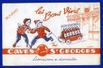 21-ST. GEORGES-10  BUVARDS PUBLICIT� DES BONS VINS DES CAVES ST  GEORGES (THEMES : VIN-ALCOOL)