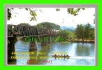 KANCHANABURI, THAILAND - KANCHANABURI WEST - DEATH-RAILWAY-BRIDGE CROSSING RIVER-KWAI - - Thaïlande