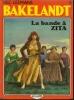 """BAKELANDT """" LA BANDE A ZITA """" ( HEC LEEMANS )  1986 - Unclassified"""