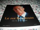 """Livre """"Le Roi Baudouin - Une Vie-Une époque"""" - Livres, BD, Revues"""