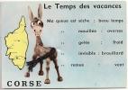 94/138 - Le Temps Des Vacances - Âne - Carte Météo - Carte De La Corse - Non écrite Dos Propre - Scan Recto-verso - Corse