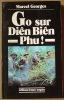 GO SUR DIEN BIEN PHU ! -  Marcel Georges - Historia