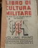 """ITALIA  - """"LIBRO DI CULTURA MILITARE"""" Di Epoca Fascista - Libri, Riviste, Fumetti"""
