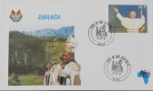 VISITE DE SA SAINTETE LE PAPE JEAN-PAUL II EN 1990 - ENVELOPPE PREMIER JOUR - Rwanda