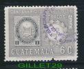TIMBRE DU GUATEMALA - CENTENARIO DEL SELLO DE CORREOS, 1971 - 6c - OBLITÉRÉ - Guatemala