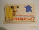BUVARD PUBLICITAIRE 1950/1960 / FRANCE LAIT - Alimentaire