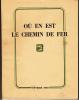 Livre - Ou En Est Le Chemin De Fer - Février 1950 - SNCF - Railway & Tramway