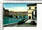 FIRENZE  - Ponte Vecchio E Archibusieri - Véhicules Anciens - Firenze