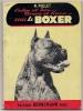 Livre , Calin Et Bon... Brave Et Franc... Voici LE BOXER , 1961 , 64 Pages , 4 Scans , Frais : 3€ - Animaux