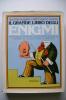 PEP/12 Parmeggiani-Santelia IL GRANDE LIBRO DEGLI ENIGMI Rizzoli 1975/GIOCHI ROMPICAPO - Giochi