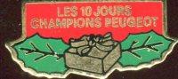 PIN´S LES 10 JOURS CHAMPIONS PEUGEOT - Badges