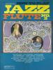 HOW TO PLAY JAZZ FLUTE N° 2 (voir Précédent ) -  JOHN DENTATO´S -  Partitions En Version Originale Et En Version Jazz - Jazz