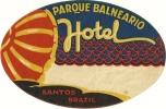Etiquette Brésil Ancienne,Parque Balneario  Hotel - Adesivi Di Alberghi