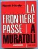 LA FRONTIERE PASSE A MURATOLI  /  RENE HARDY - Schwarzer Roman