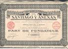 COMPAGNIE MINIERE De SANTIAGO Y ANEXAS  Action De 100F  PART DE FONDATEUR Paris Le 4 Avril 1925 - Shareholdings