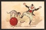 """Chromo Non Publicitaire - Cirque Clown - Chien équilibriste - """" Aoh ! Mossieu Le Chien, Ne Perdez Pas Lé Boule"""" - Chromos"""