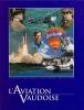 L´Aviation Vaudoise - Ouvrage Superbe Et Unique - Avion