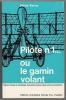 Pilote No 1 Ou Le Gamin Volant - Non Classés