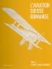 Aviation Suisse Romande   Tome 2 - Superbe Et Exceptionnel - Avion