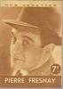 "NOS VEDETTES  N° ? - 1944 "" PIERRE FRESNAY "" - Cinema"
